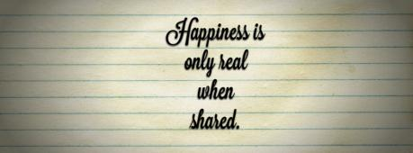 Happiness Only Real When Shared Facebook Cover Photo