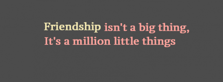 Friendship Isn't A Big Thing Facebook Cover Photo
