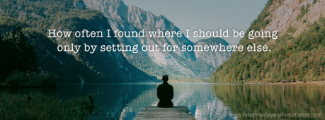 How often I found where I should be going - Facebook cover photo