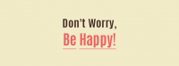 Don't Worry Be Happy Facebook Cover Photo