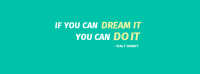 If You Can Dream It Facebook Cover Photo