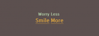 Worry Less Smile More Facebook Cover Photo