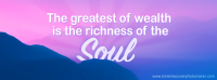 Wealth is the richness of the soul - Facebook cover photo